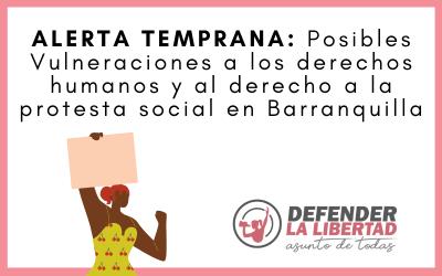 Posibles Vulneraciones a los derechos humanos y al derecho a la protesta social en Barranquilla
