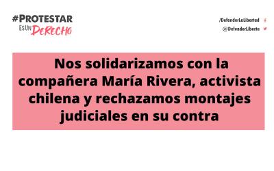 Nos solidarizamos con la compañera María Rivera, activista chilena y rechazamos montajes judiciales en su contra