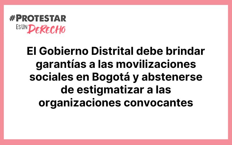 El Gobierno Distrital debe brindar garantías a las movilizaciones sociales en Bogotá y abstenerse de estigmatizar a las organizaciones convocantes