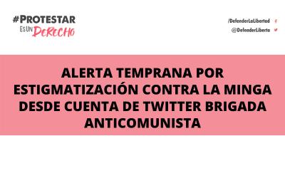Alerta temprana por estigmatización contra la minga desde cuenta de Twitter Brigada anticomunista