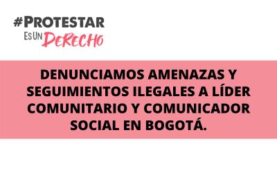 Denunciamos amenazas y seguimientos ilegales a líder comunitario y comunicador social en Bogotá