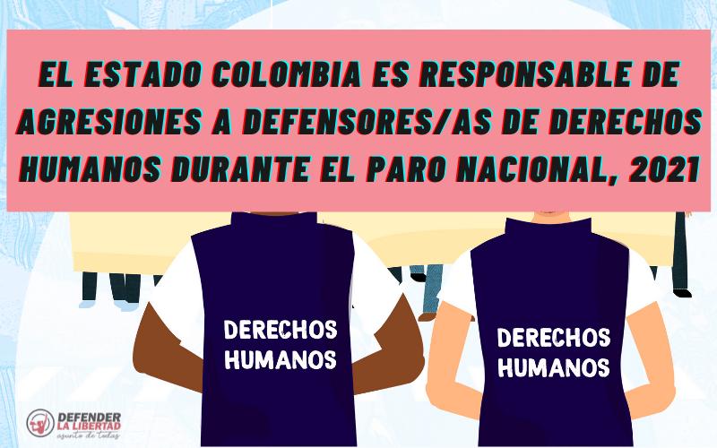 El Estado colombiano es responsable de agresiones a Defensoras de Derechos Humanos durante el Paro Nacional del 2021