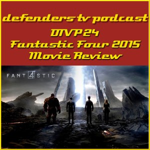 DTVP24 Fantastic Four 2015 Review