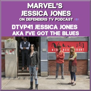 DTVP41 Jessica Jones S01E11 AKA I've Got The Blues Podcast