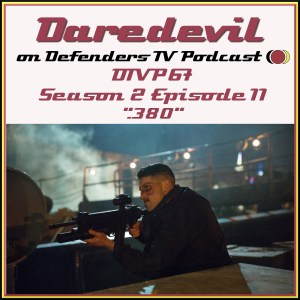 DTVP67 Daredevil S02E11 380 Podcast