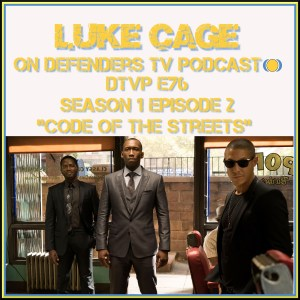 DTVP76 Luke Cage Episode 2 Podcast