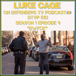DTVP83 Luke Cage Episode 9 Review Podcast