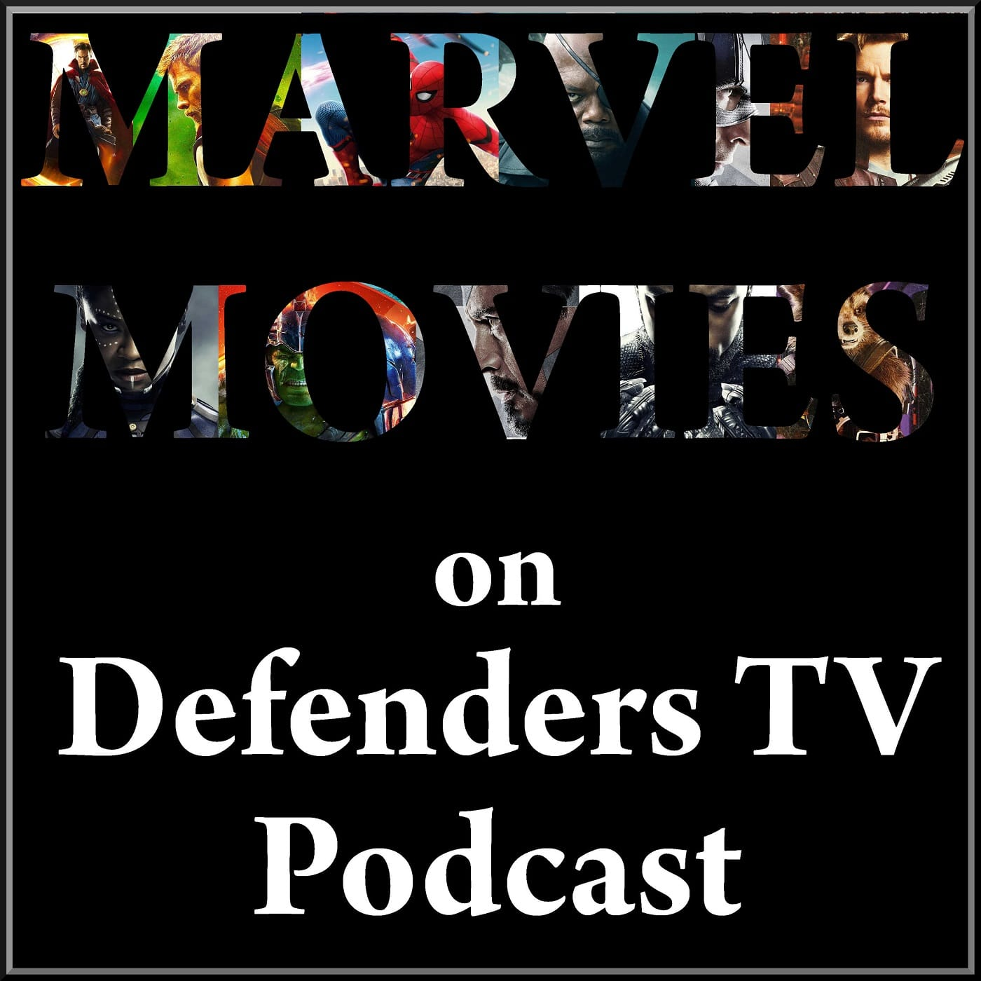 Marvel Movies 2018 Preview - Defenders TV Podcast Bonus Episode