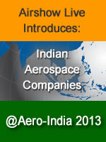 Defense-Update Airshow-Live Introduces India's Leading Aerospace Companies at Aero-India 2013