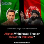 Afghan Withdrawal: Treat or Threat for Pakistan ?
