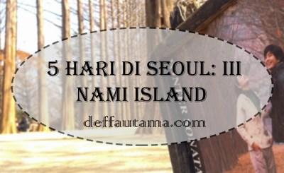 5 hari di Seoul - Nami Island