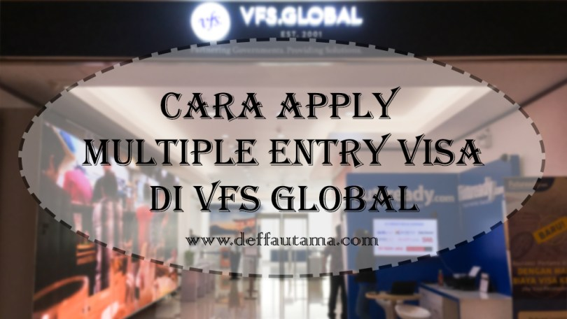 Cara-Apply-Multiple-Entry-Visa-Jepang-di-VFS-Global