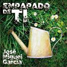 Portada del disco: Empapado de ti. Jose Miguel Garcia