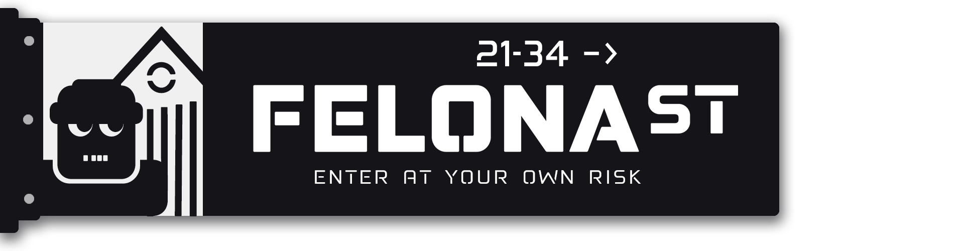 Felona street. Enter at your own risk.