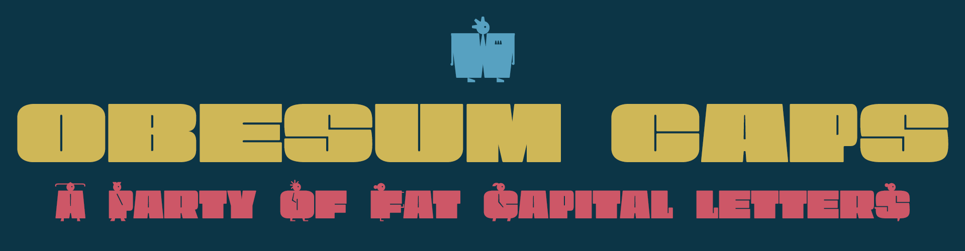 Obesum Caps - A party of fat Capital Letters