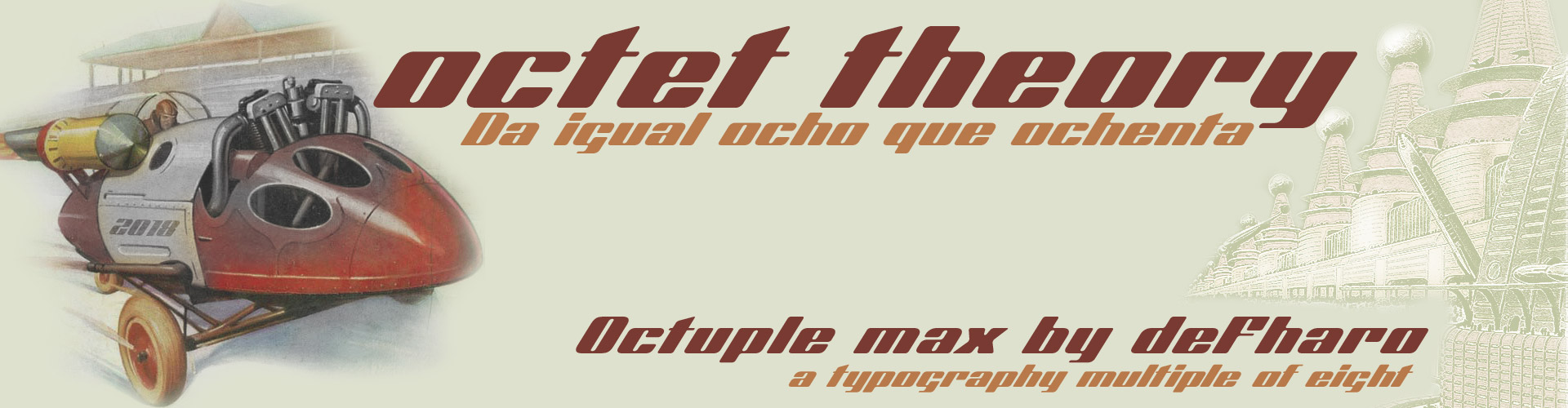 Octuple Max - a typeface multiple of eight