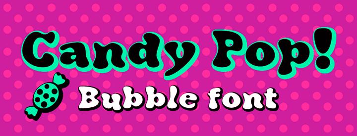 Candy Pop! a bubble font