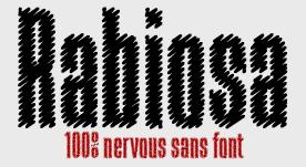 Rabiosa, 100% nervous font