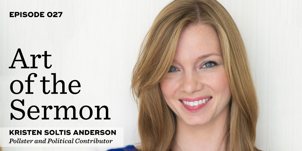 027: Understanding and Connecting with Emerging Generations – An Interview with Kristen Soltis Anderson – Art of the Sermon