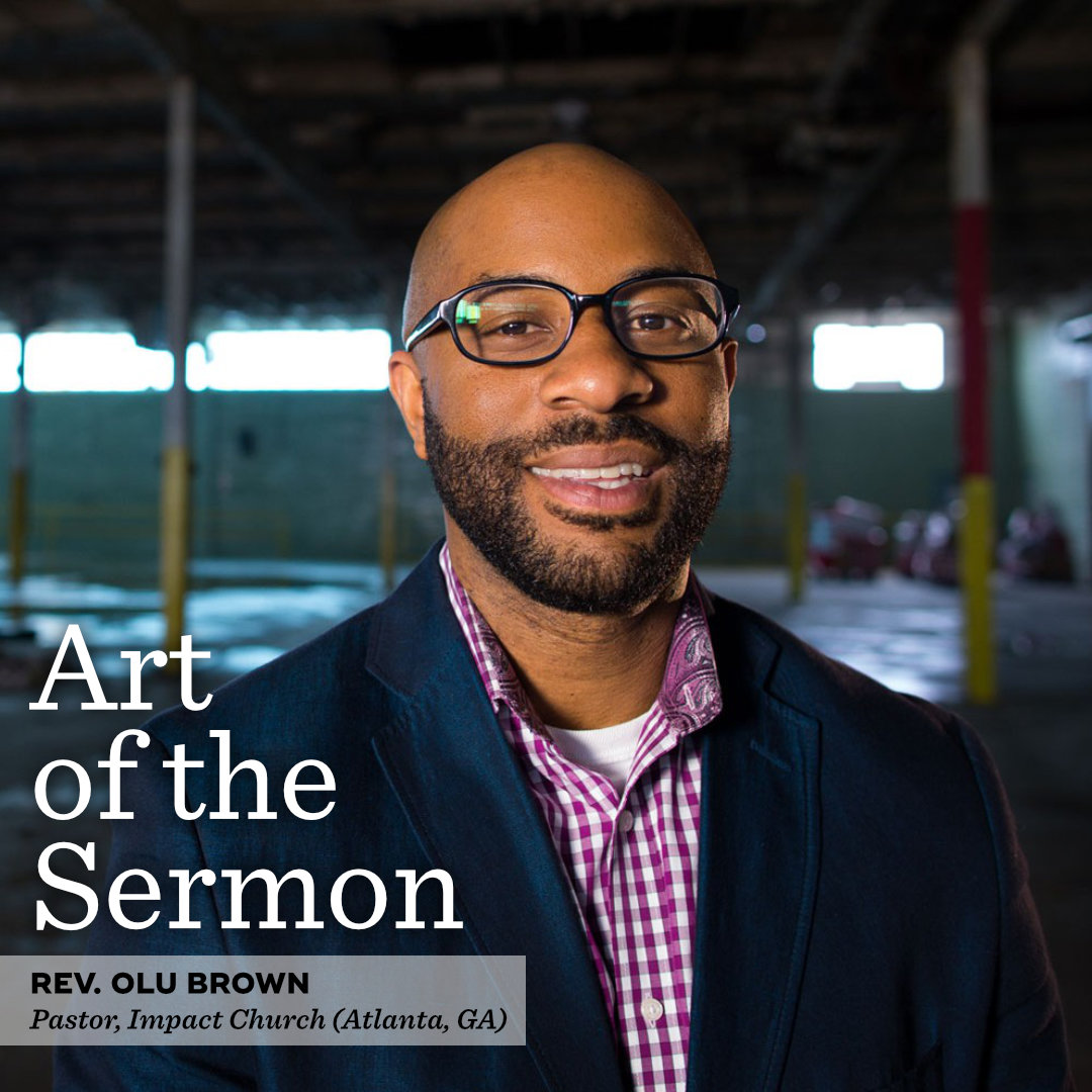 42: Ministry in a Big City – An Interview with Rev. Olu Brown – Art of the Sermon