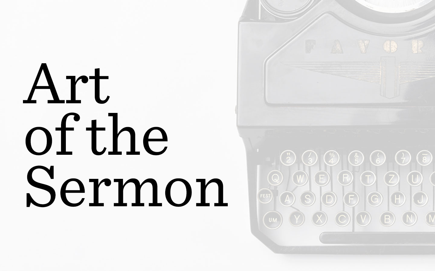 Art of the Sermon Episode 2: The Discipline of Writing