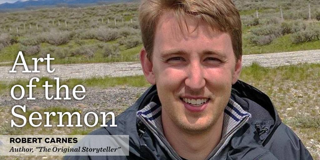 57: The Original Storyteller – An Interview with Robert Carnes – Art of the Sermon