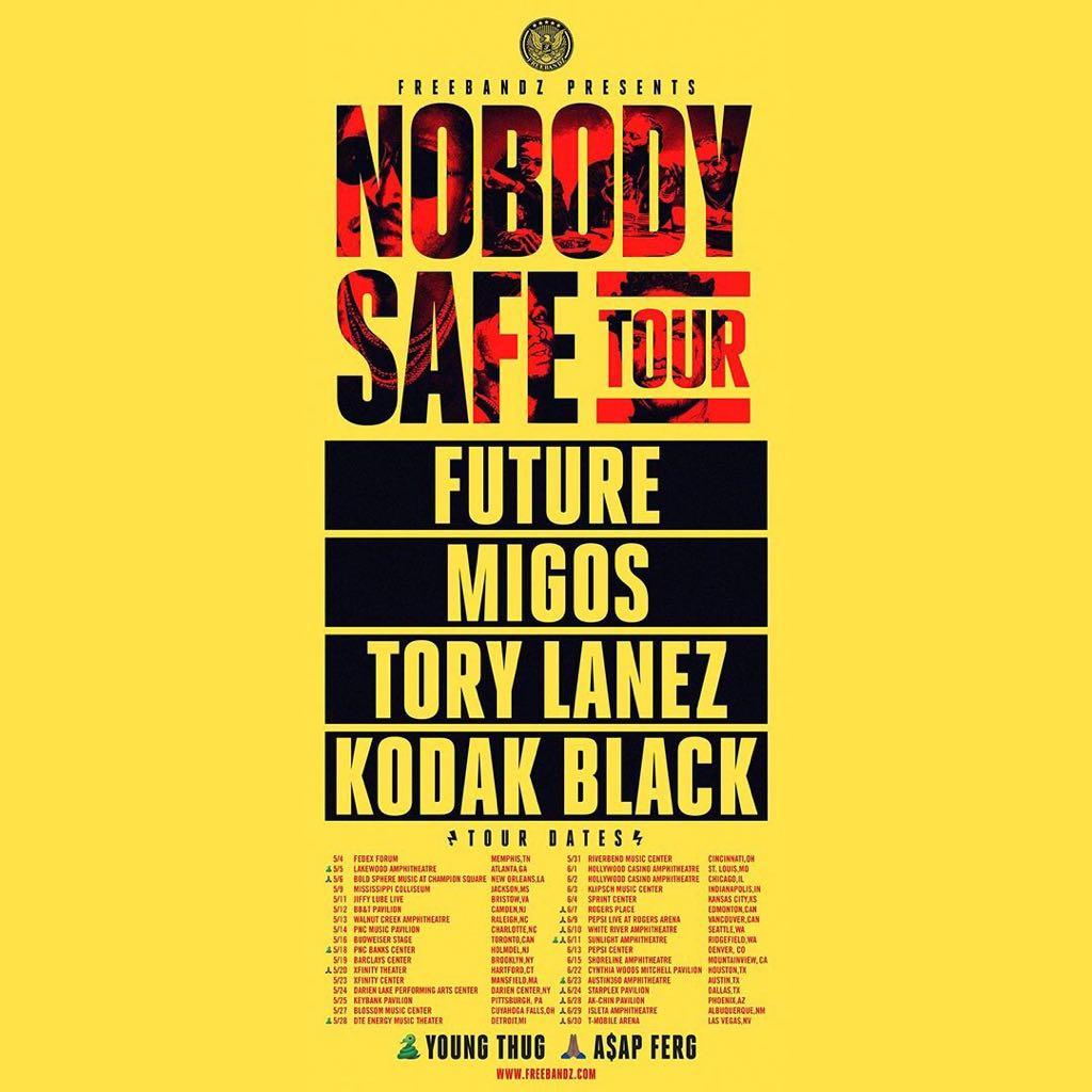 Nobody Safe Tour Future Migos Tory Lanez Kodak Black
