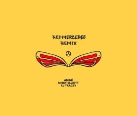 Amine REDMERCEDES Remix Missy Elliott AJ Tracey