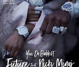 Future You Da Baddest Nicki Minaj