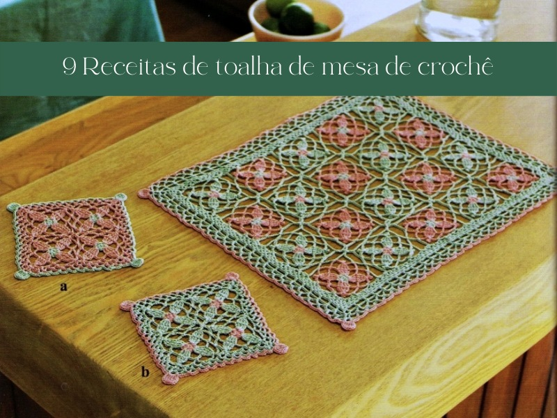 +9 Receitas de toalha de mesa de crochê