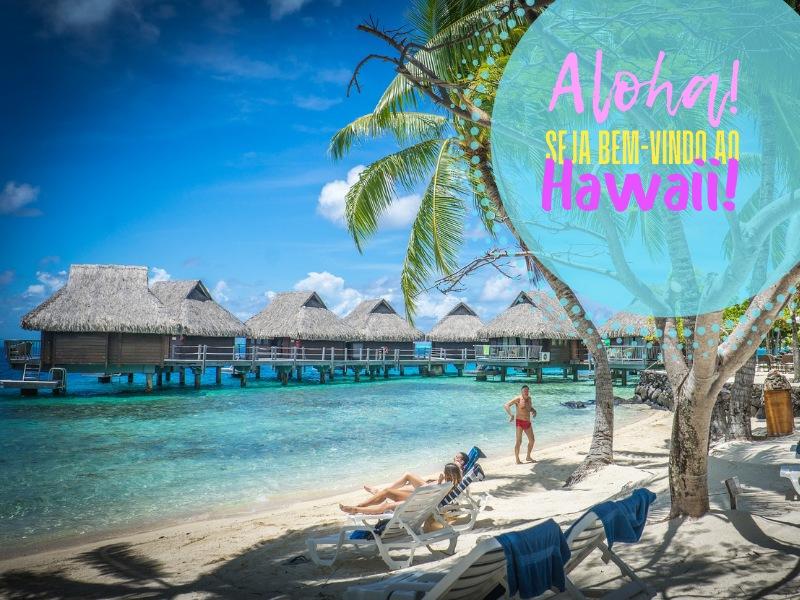 Aloha! Seja bem-vindo ao Hawaii!