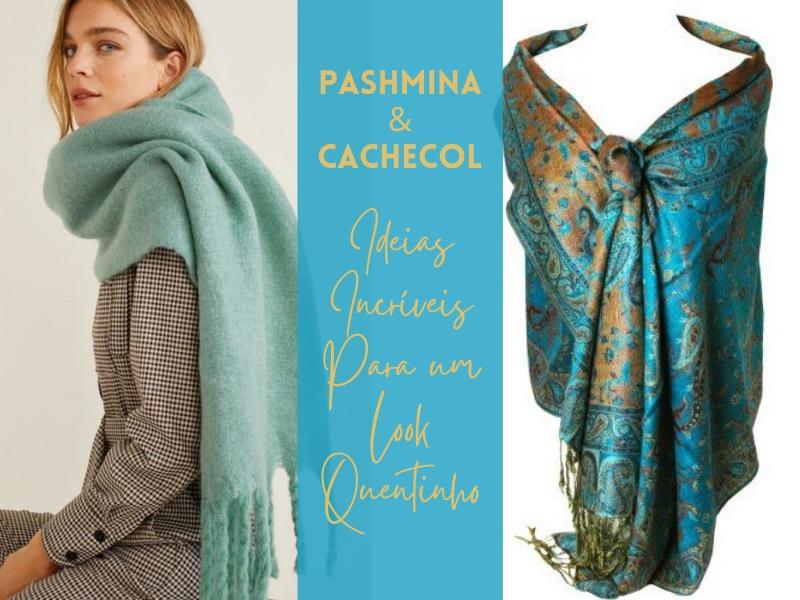 Pashmina e Cachecol - Ideias Incríveis para um Look Quentinho