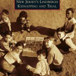 New Jersey's Lindbergh Kidnapping and Trial, Arcadia Publishing