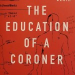 The education of a coroner, lessons in investigating death by John Bateson