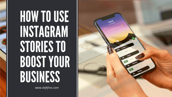 How to use Instagram stories to boost your business