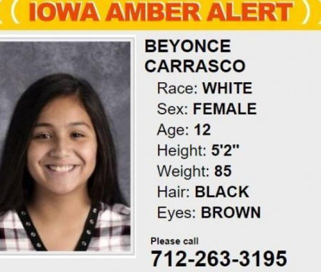 An Amber Alert For A Missing  Year Old Denison Girl Has Ended After She Was Located In Des Moines Authorities Located The Missing Girl Beynoce Carrasco