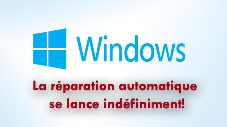 Windows 10 démarre en boucle sur la réparation automatique suite à un dommage d'un fichier de démarrage