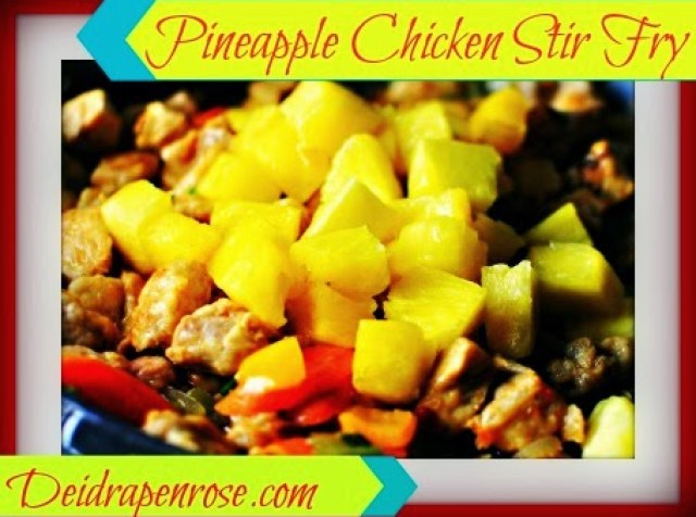 Deidra Penrose, 5 star elite beach body coach, beach body, healthy eating, clean eating, healthy dinners, pineapple chicken stir fry, healthy stir fry recipes, family dinner recipes, health and fitness coach, weight loss, weight watchers