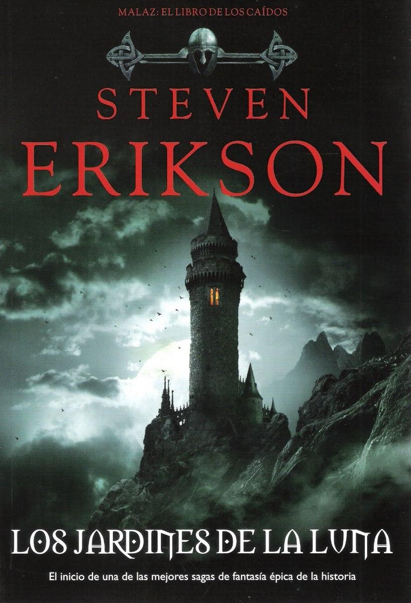 Los Jardines de la Luna - Steven Erikson