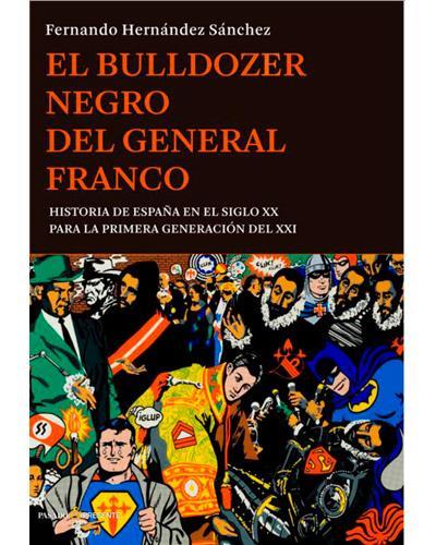 El Bulldozer negro del general Franco - Fernando Hernández Sánchez