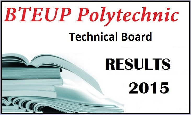 Download Uttar Pradesh Technical Board Polytechnic Exam Result 2015 at www.bteup.ac.in