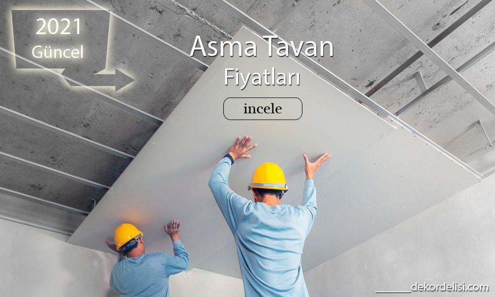 Dekordelisi Asma Tavan Fiyatları 2021 Güncel