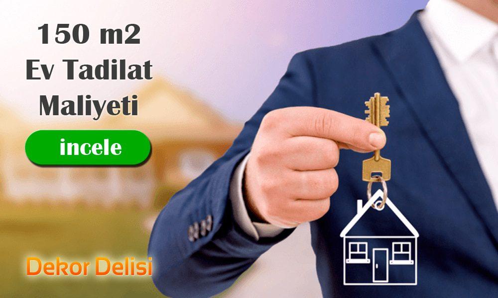 150 m2 ev tadilat maliyeti