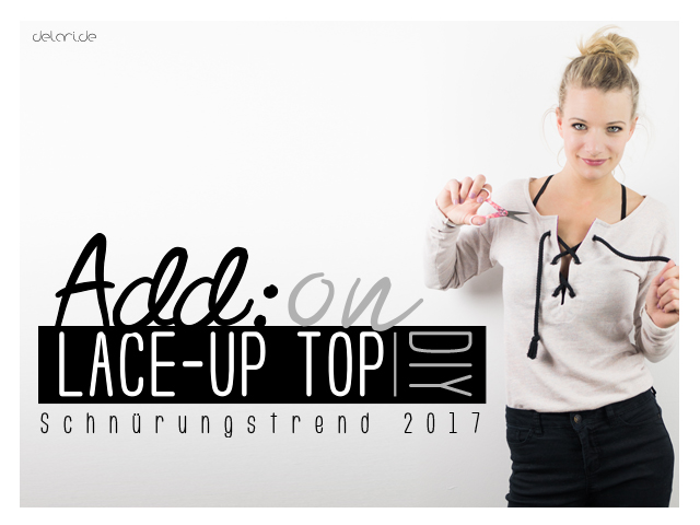 LACE-UP-TOP – Add on – Schnuertrend 2017