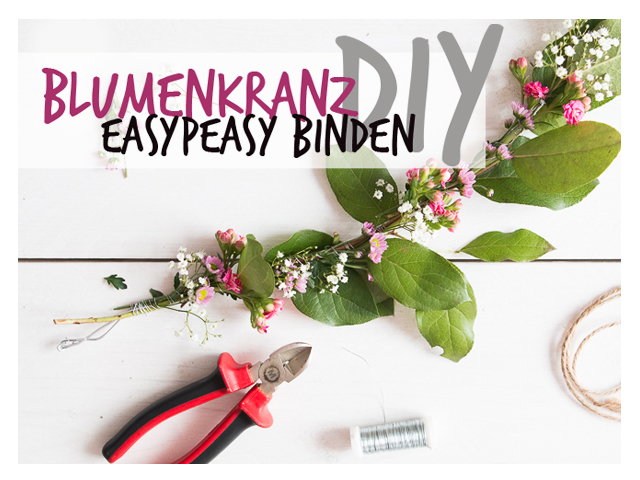 DIY Anleitung zum easypeasy Blumenkranz binden