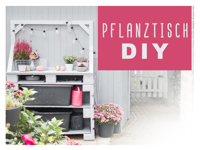 Pflanztisch DIY – upcycling
