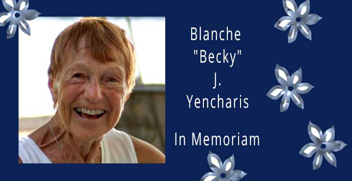 "Nov 27, 2016 - Blanche ""Becky"" J. Yencharis ""Becky J. Yencharis, a resident of Claymont, Delaware, died at home on October 18, 2016. Becky was born in Scranton, PA to Jose"
