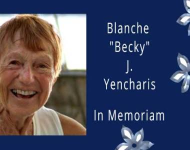 "Blanche ""Becky"" J. Yencharis"