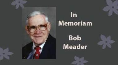 In Memoriam: Bob Meader
