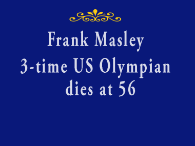 Frank Masley, American Olympic Luger, Dies at 56